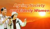 Ageing Society and Elderly Women